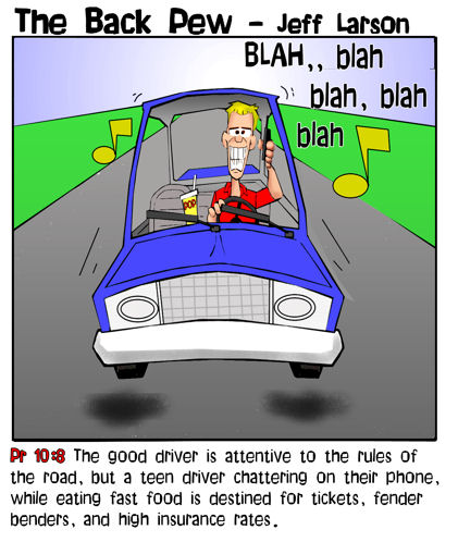 driving cartoons, christian cartoons, teen driver cartoons, proverbs 10:8