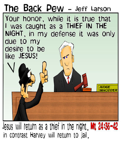This christian cartoon features the gospel story of the Lord's return being like a thief in the night being used by a thief in court as his defense as he wanted to be like Jesus