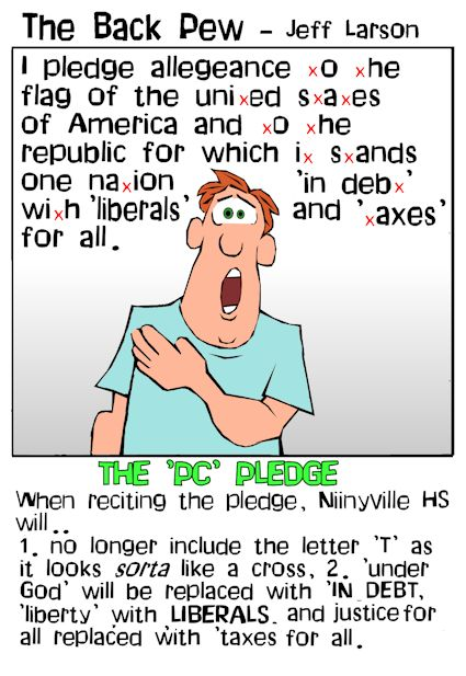 This christian cartoon features the pledge of allegeance rewritten for our politically correct society.