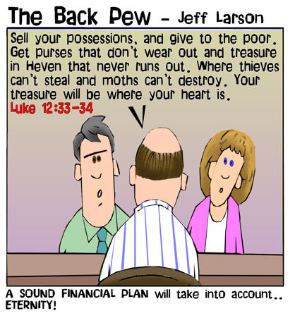 This christian cartoon features found financial advice from a banker quoting the Luke 12:33-34 from his bible