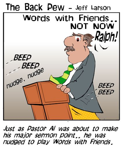 words with friends cartoons, preacher cartoons, cell phone cartoons, church cartoons