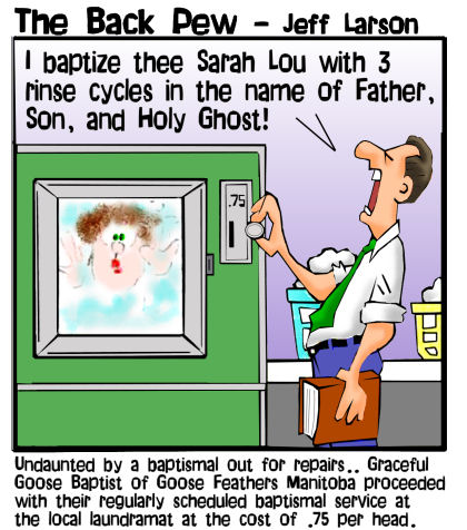 This christian cartoon features a church utilizing a local laundramat for baptismal services