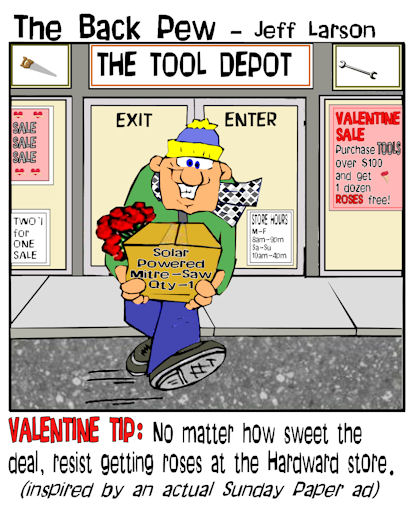 This valentine cartoon features a man foolishly getting flowers for his wife in a special at a hardware store