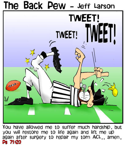 football cartoons, football player cartoons, football ref cartoons, ACL injury cartoons, Psalms 71:20