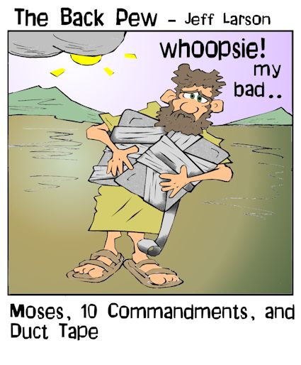 This bible cartoon features Moses from the bible book of Exodus attempting to repair the now broken Ten Commandments with duct tape.
