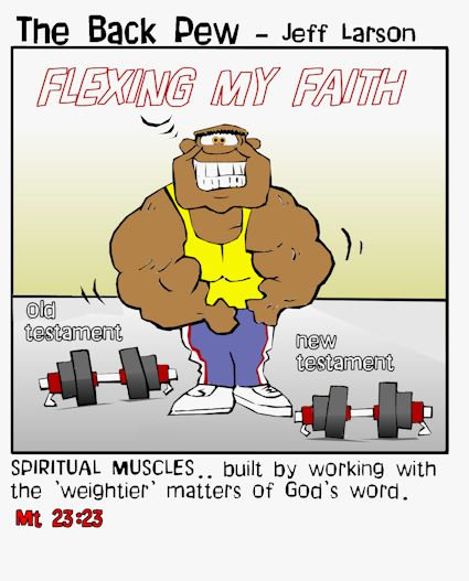 This christian cartoon features a man flexing his faith in the form of the weightier matters of God's word