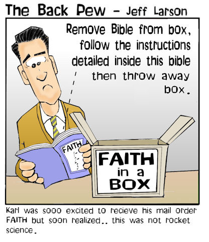 This Christian cartoon features a mail order delivery faith in a box with the only contents being a bible because that is all we need