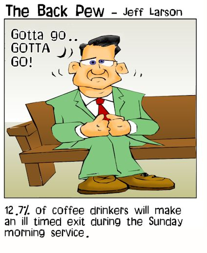 This church cartoon features a coffee conflicted christian who needs to go NUMBER 1