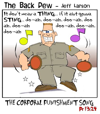 corporal punishment cartoons, Proverbs 13:24, parenting cartoons