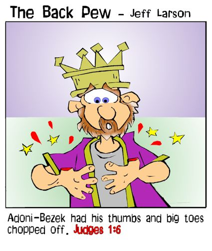 This bible cartoon features King Adoni-Bezek having his thumbs and big toes cut off