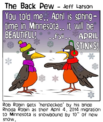 This christian cartoon features robins arriving early to Minnesota only to be greeted by snow