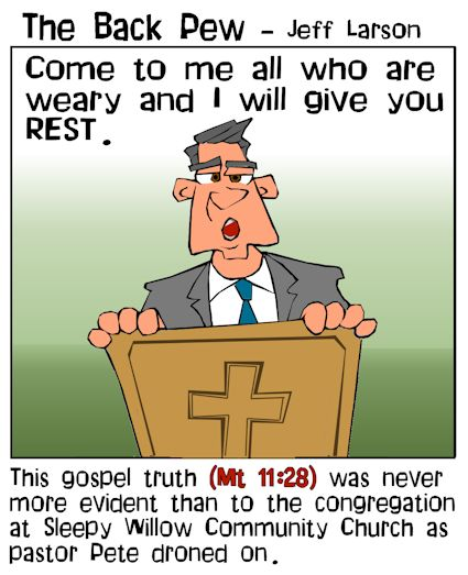 This christian cartoon features pastor Pete sharing the gospel truth of Matthew 11:28 in his typical sleepy delivery