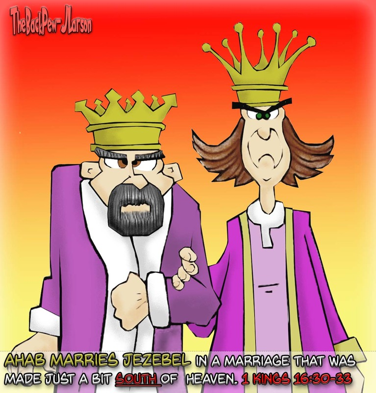 Old Testament, cartoons, Ahab & Jezebel, wicked king and queen, 1 Kings 16:30-33