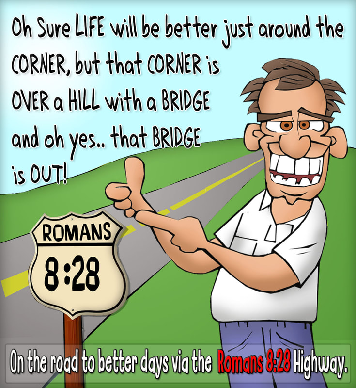 This christian cartoon features the bible truth of Romans 8:28 where all things work together for good for those who love the Lord