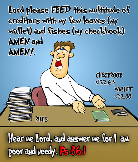 This christian cartoon features the prayer for God's blessings with money problem. Like loaves and fishes