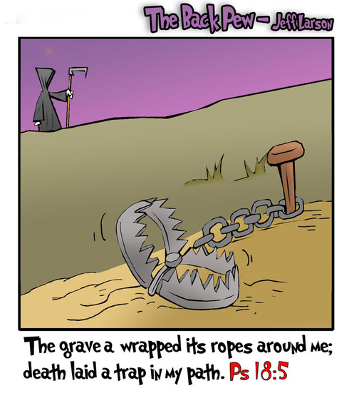 This christian cartoon features Psalms 18:5 and death as a literal trap