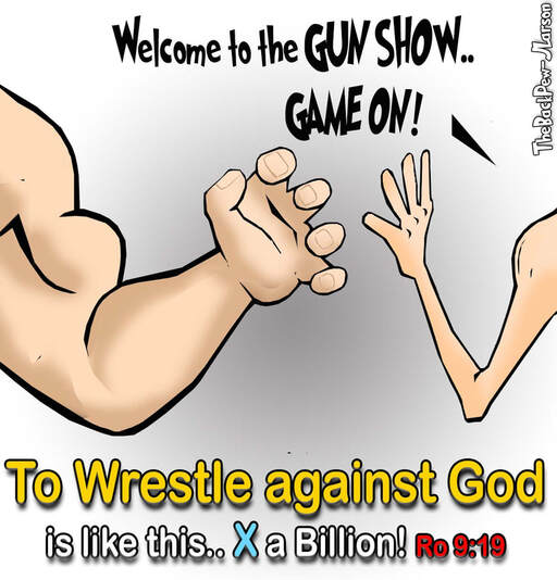 This Christian Cartoon illustrates the futility of Wrestling with God