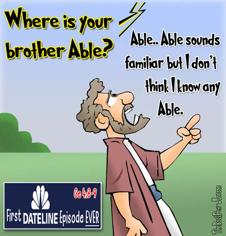 This Bible Cartoon recalls when Cain killed Able as featured on DatelinePicture