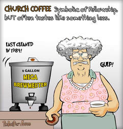 This church cartoon features church coffee good to the last drop?