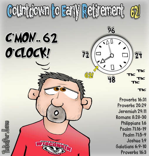 This Christian Cartoon features the 62 O'Clock, the time of Early Retirement for some