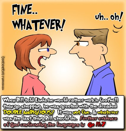this marriage cartoon features a husband in trouble with his wife when she says fine, whatever.. when in reality it was neither fine, and whatever is the last thing he should do