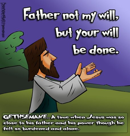 This christian cartoon features Jesus praying to the Father not my will but your will be done