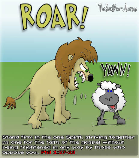 This Christian Cartoon features a lamb yawning in the  presence of a lion to illustrate being unafraid standing firm in the Spirit