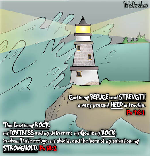 This Christian Cartoon features My Rock, my Fortress, my Lighthouse.. My God