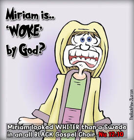 This Bible cartoon features Miriam turned white by God for being a troublemakerPicture
