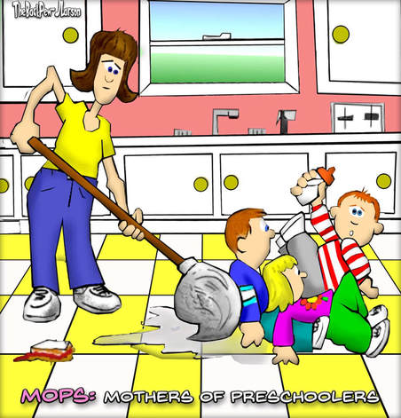 This Mom cartoon features a mother with a MOP cleaning up after her kids