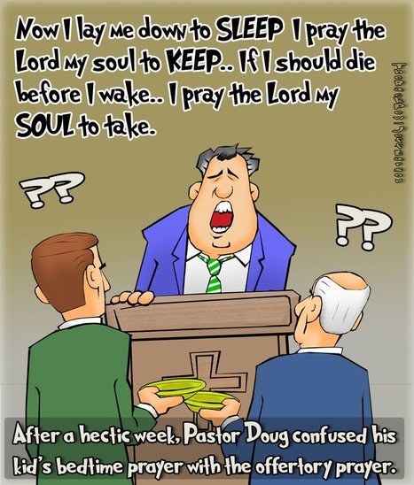 This christian cartoon features a very tired preacher at church reciting his children's bedtime prayer instead of giving an offertory prayer