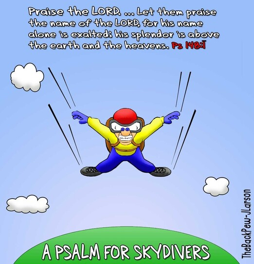 This Christian cartoon features a Psalm fit for Skydivers
