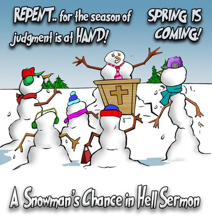 This Minnesota cartoon features a snowmans chance in hell or spring sermon to Snowman.