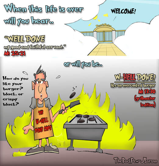 This Christian Cartoon asks the very real question.. when this life is over what will Jesus say to you?Picture