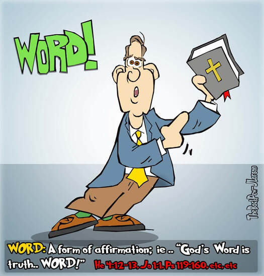 This Christian Cartoon emphatically affirms God's word is truth.. WORD!Picture