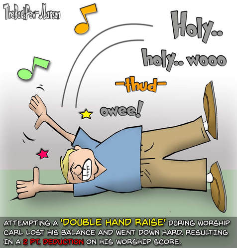 This Worship cartoon features a man raising both hands and taking a tumble
