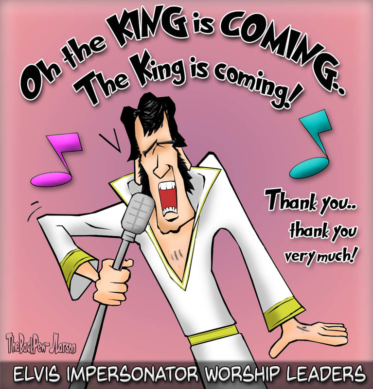 worship cartoons, cartoons, church music, worship leader, Elvis impersonator