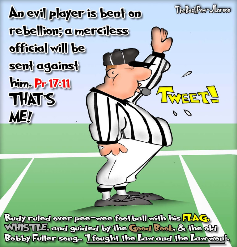 football cartoons, football player cartoons, football ref cartoons, Proverbs 17:11, merciless official