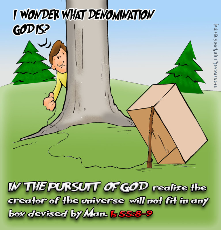 christian cartoons, pursuing god cartoons, finding god cartoons, god in a box cartoons, Isaiah 55:8-9