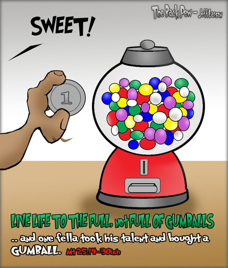 This christian cartoon illustrates the parable of the talents in Matthew 25 featuring a gumball machine