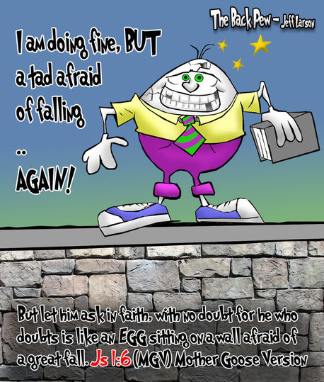 This christian cartoon features humpty dumpty to illustrate the bible truth in James 1:6 regarding faith