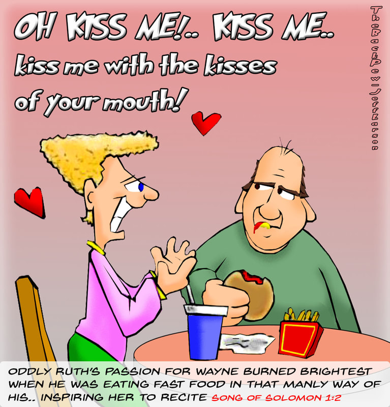 This Christian cartoon features the bible words from Song of Solomon 1:2 kiss me with the kisses of your mouth