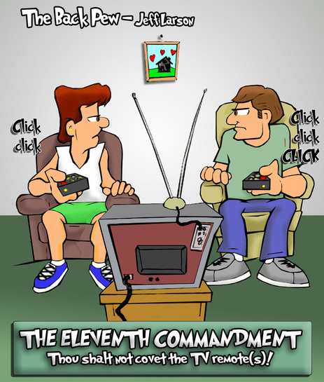 This christian cartoon features the Eleventh Commandment regarding marriage and tv remotes