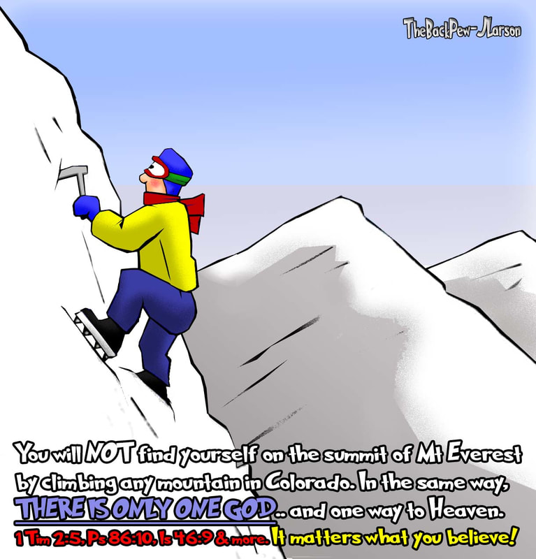 This christian cartoon features a sincere but foolish mountain climber attempting to summit Everest, but is on a mountain in colorado