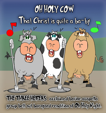 This Christmas cartoon features 3 cows singing Oh Holy Night er.. COW