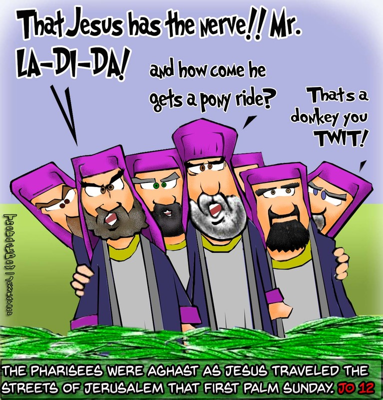 This Palm Sunday cartoon features the Pharisees outraged while watching Jesus triumphant entry