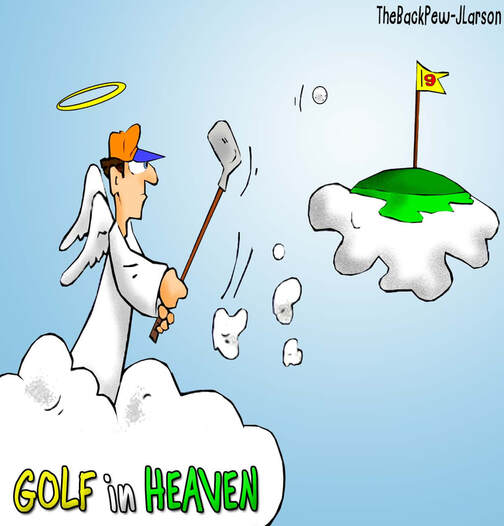 This Heaven Cartoon features the challenge of playing golf in Heaven