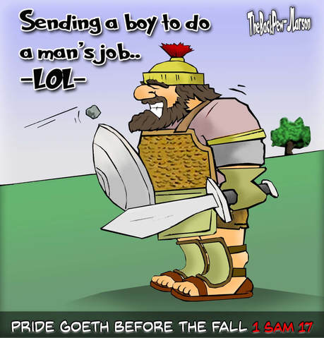 This Goliath cartoon features the bible story from Samuel 17 reminding us pride goes before the fall