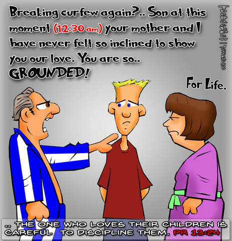 this christian cartoon features parents grounding their teen for breaking curfew following the scripture truth in Proverbs 13:24