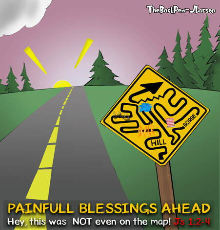 This christian cartoon features the bible truth in James 1:2-4 of painful blessings ahead